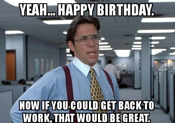 Funny Birthday Memes For Old Guys : Crazy birthday memes happy birthday wishes memes sms