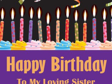 Happy Birthday To My Loving Sister - Happy Birthday Wishes, Memes, SMS & Greeting eCard Images